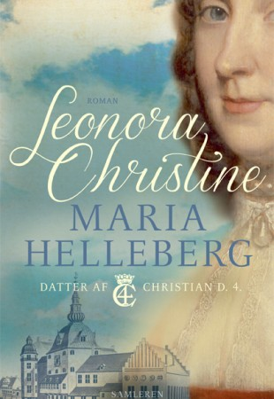 Helleberg_Chr4_Leonora Christine_omslag_FINAL.indd